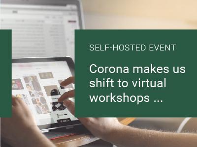 Corona makes us shift to virtual workshops…