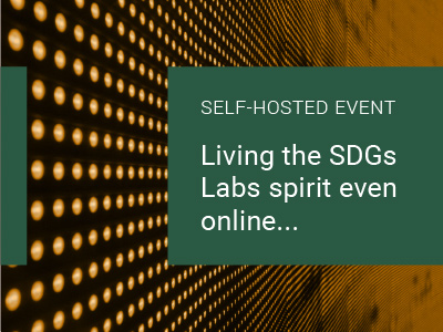 Living the SDGs Labs spirit even online…